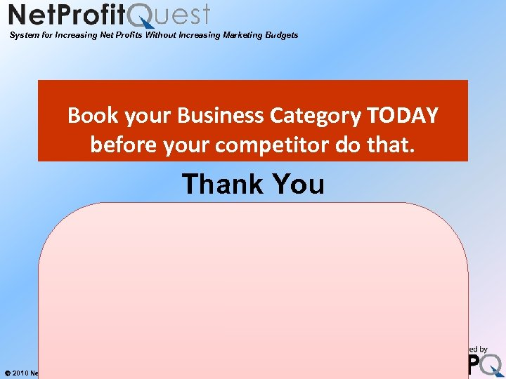 System for Increasing Net Profits Without Increasing Marketing Budgets Book your Business Category TODAY