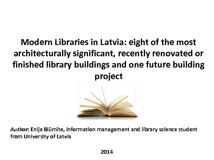 Modern Libraries in Latvia: eight of the most architecturally significant, recently renovated or finished