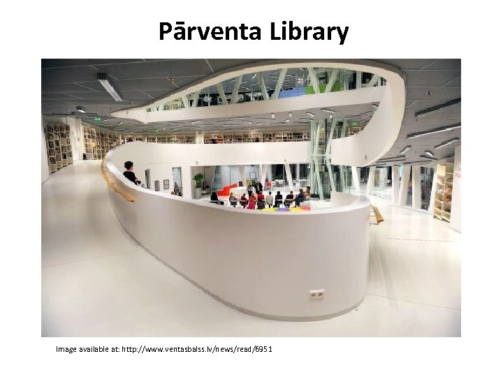 Pārventa Library Image available at: http: //www. ventasbalss. lv/news/read/6951
