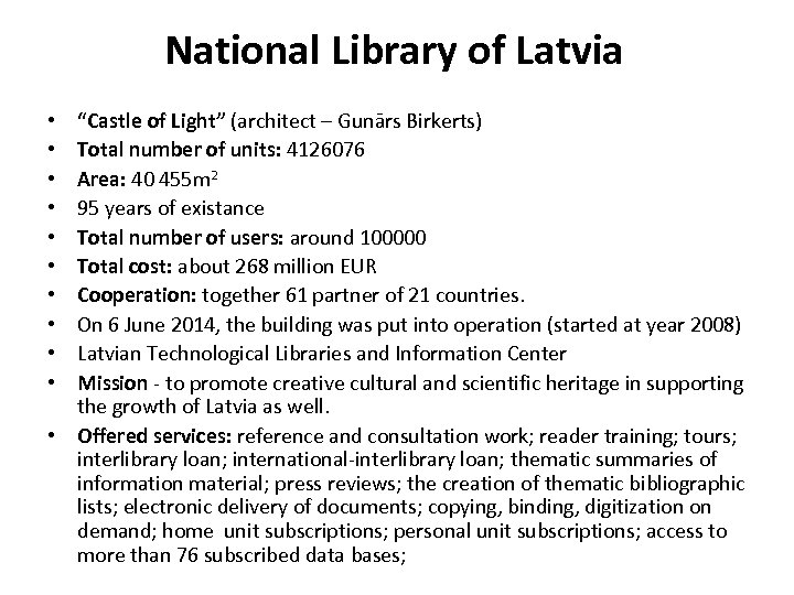 "National Library of Latvia ""Castle of Light"" (architect – Gunārs Birkerts) Total number of"