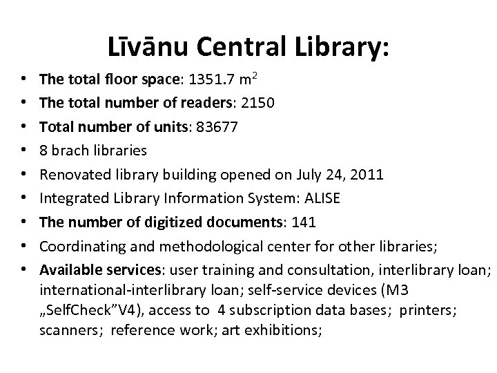 Līvānu Central Library: • • • The total floor space: 1351. 7 m 2