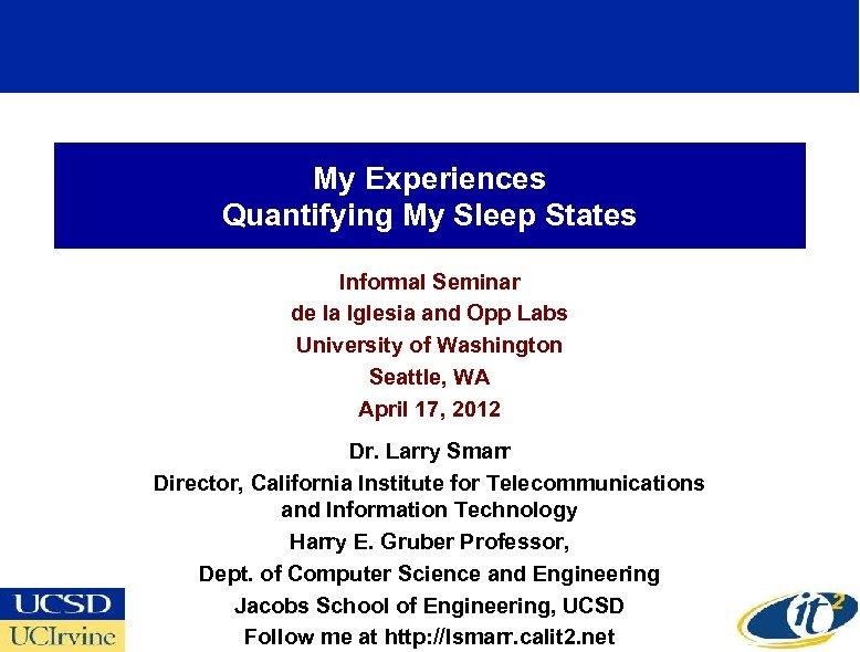 My Experiences Quantifying My Sleep States Informal Seminar de la Iglesia and Opp Labs