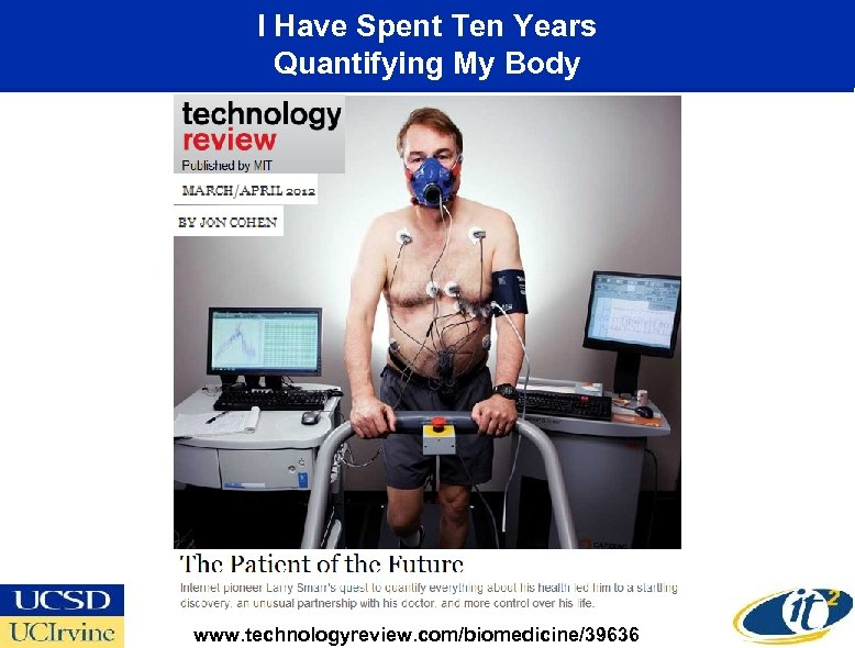 I Have Spent Ten Years Quantifying My Body www. technologyreview. com/biomedicine/39636
