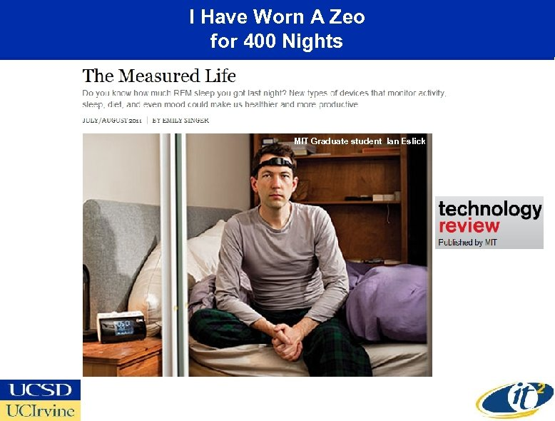 I Have Worn A Zeo for 400 Nights MIT Graduate student Ian Eslick