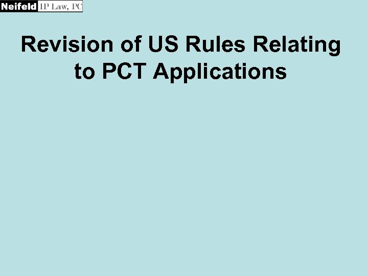 Revision of US Rules Relating to PCT Applications