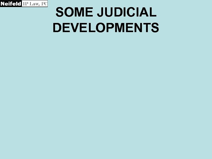 SOME JUDICIAL DEVELOPMENTS