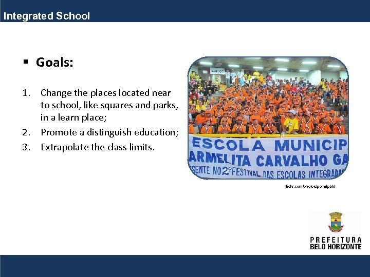 Integrated School § Goals: 1. Change the places located near to school, like squares