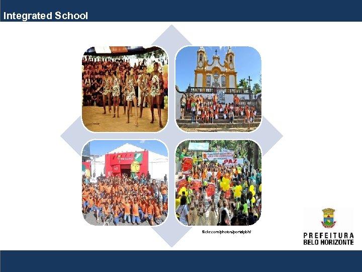 Integrated School flickr. com/photos/portalpbh/