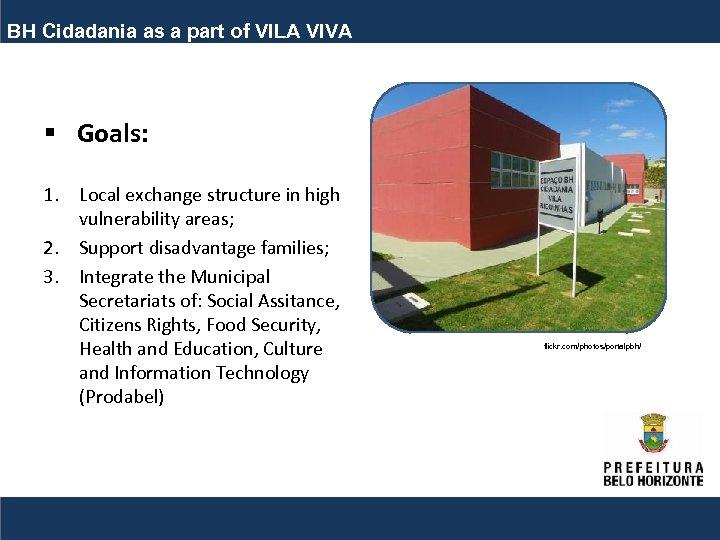 BH Cidadania as a part of VILA VIVA § Goals: 1. Local exchange structure