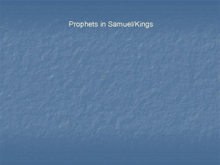 Prophets in Samuel/Kings
