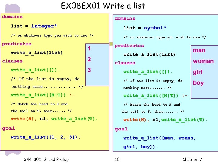 EX 08 EX 01 Write a list domains list = integer* list = symbol*