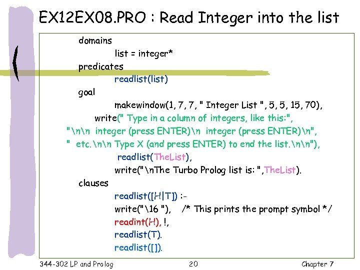 EX 12 EX 08. PRO : Read Integer into the list domains list =