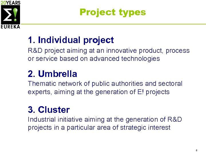 Project types 1. Individual project R&D project aiming at an innovative product, process or