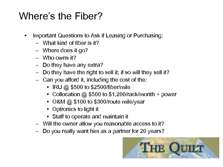 Where's the Fiber? • Important Questions to Ask if Leasing or Purchasing: – What