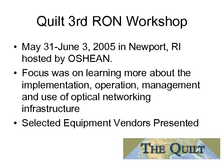 Quilt 3 rd RON Workshop • May 31 -June 3, 2005 in Newport, RI