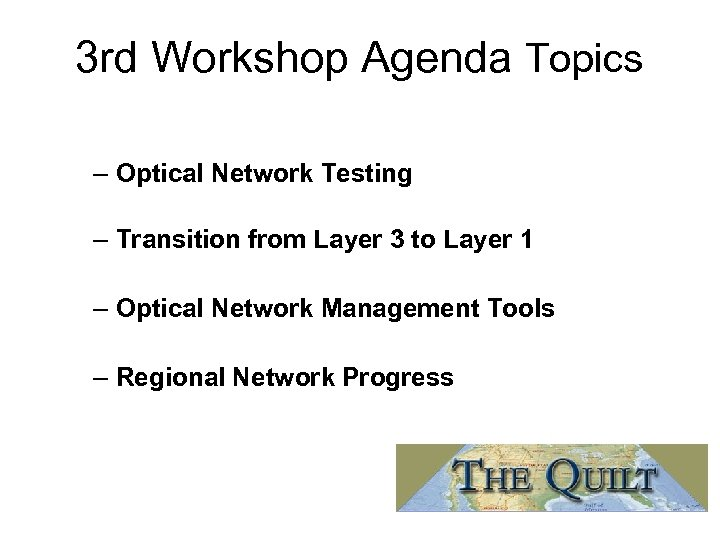 3 rd Workshop Agenda Topics – Optical Network Testing – Transition from Layer 3