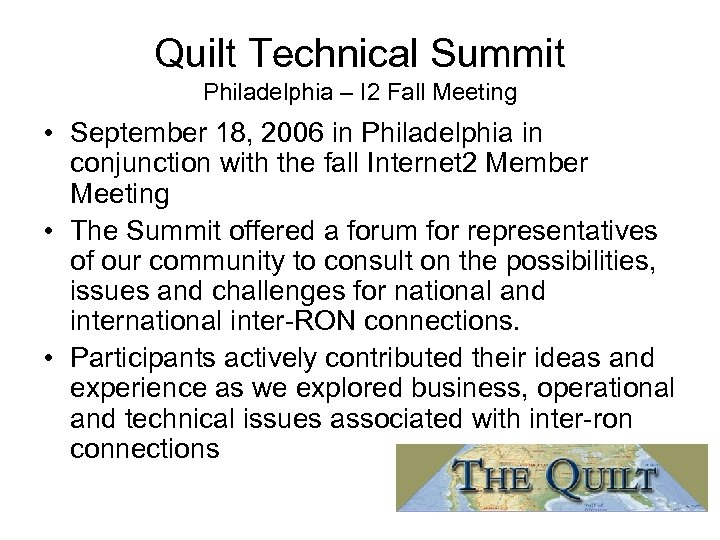 Quilt Technical Summit Philadelphia – I 2 Fall Meeting • September 18, 2006 in