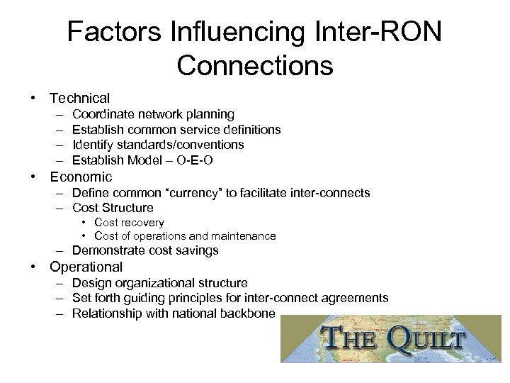 Factors Influencing Inter-RON Connections • Technical – – Coordinate network planning Establish common service