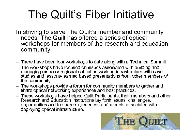 The Quilt's Fiber Initiative In striving to serve The Quilt's member and community needs,