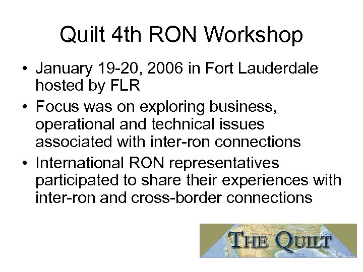 Quilt 4 th RON Workshop • January 19 -20, 2006 in Fort Lauderdale hosted