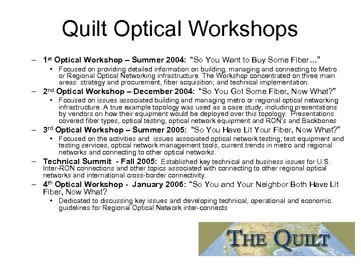 """Quilt Optical Workshops – 1 st Optical Workshop – Summer 2004: """"So You Want"""