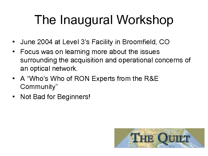 The Inaugural Workshop • June 2004 at Level 3's Facility in Broomfield, CO •