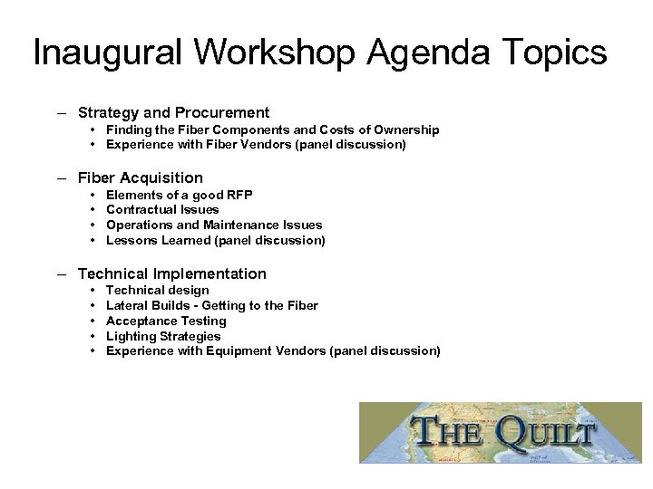 Inaugural Workshop Agenda Topics – Strategy and Procurement • Finding the Fiber Components and