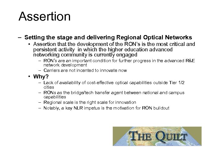 Assertion – Setting the stage and delivering Regional Optical Networks • Assertion that the