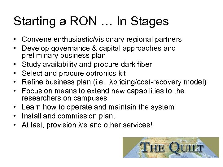 Starting a RON … In Stages • Convene enthusiastic/visionary regional partners • Develop governance