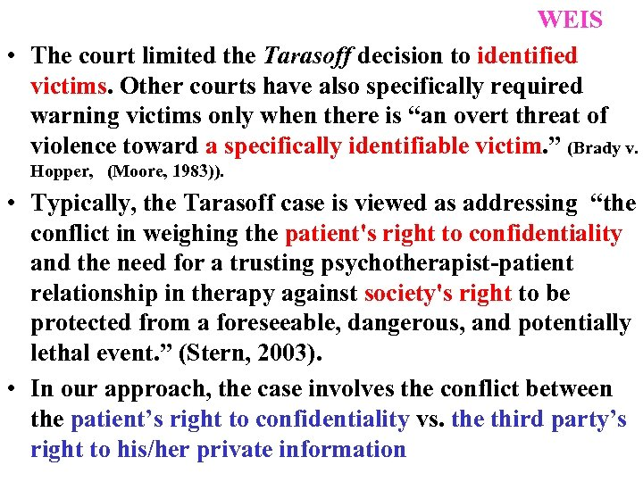 WEIS • The court limited the Tarasoff decision to identified victims. Other courts have