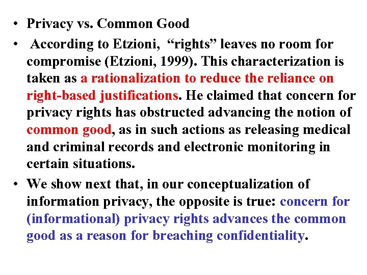 "• Privacy vs. Common Good • According to Etzioni, ""rights"" leaves no room"