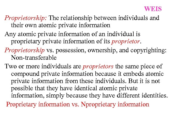 WEIS Proprietorship: The relationship between individuals and their own atomic private information Any atomic