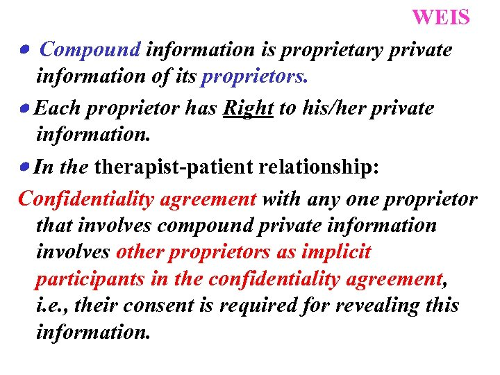 WEIS Compound information is proprietary private information of its proprietors. Each proprietor has Right