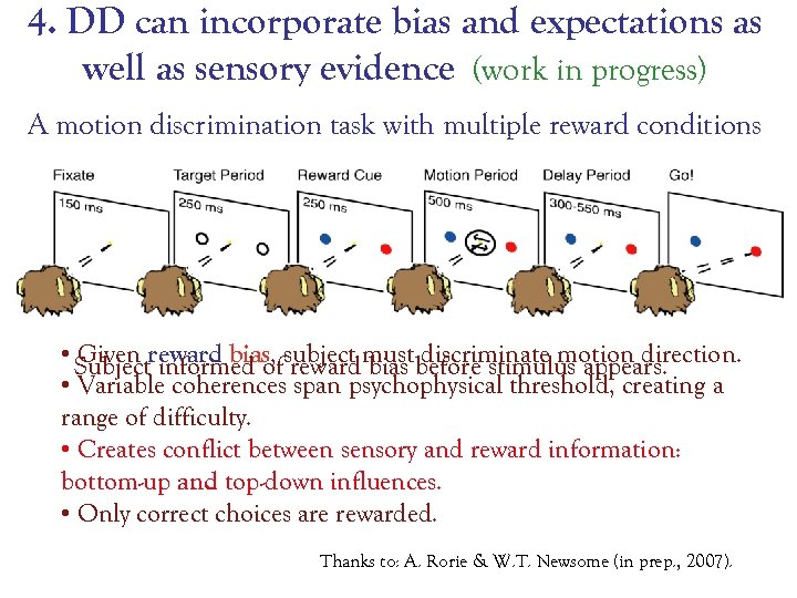 4. DD can incorporate bias and expectations as well as sensory evidence (work in