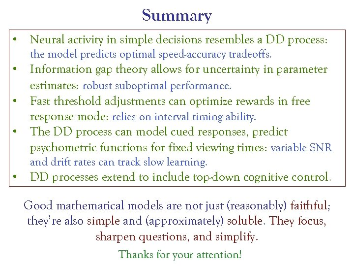 Summary • Neural activity in simple decisions resembles a DD process: the model predicts