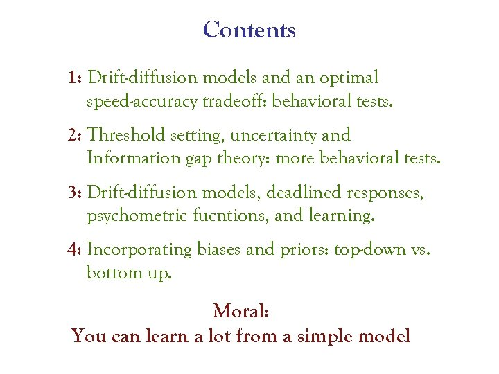 Contents 1: Drift-diffusion models and an optimal speed-accuracy tradeoff: behavioral tests. 2: Threshold setting,