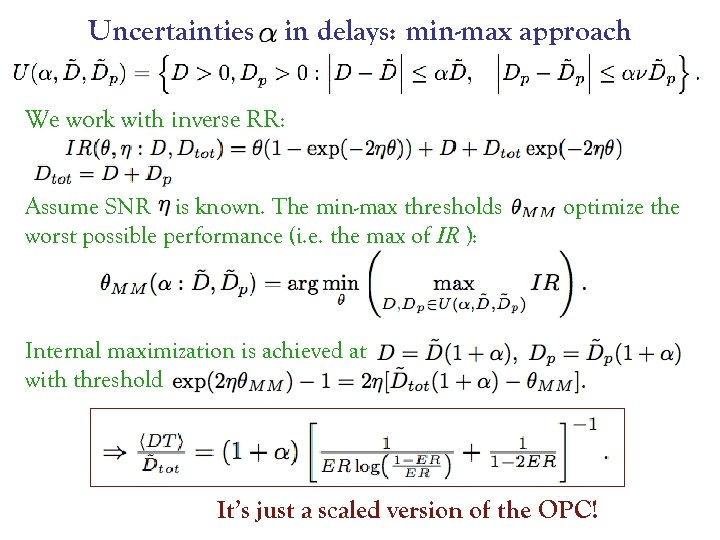 Uncertainties in delays: min-max approach We work with inverse RR: Assume SNR is known.