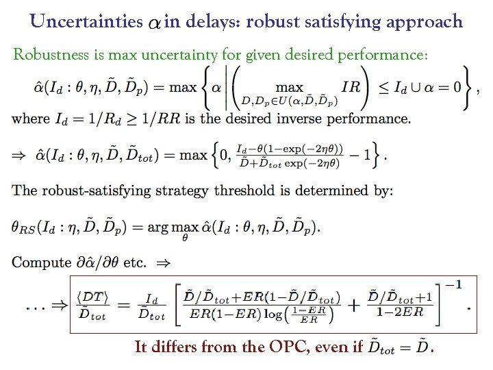 Uncertainties in delays: robust satisfying approach Robustness is max uncertainty for given desired performance: