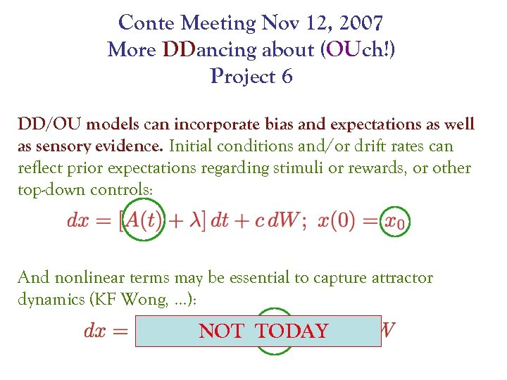 Conte Meeting Nov 12, 2007 More DDancing about (OUch!) Project 6 DD/OU models can