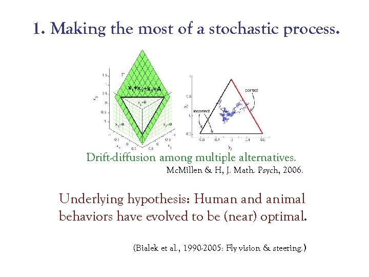 1. Making the most of a stochastic process. Drift-diffusion among multiple alternatives. Mc. Millen