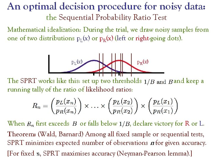 An optimal decision procedure for noisy data: the Sequential Probability Ratio Test Mathematical idealization: