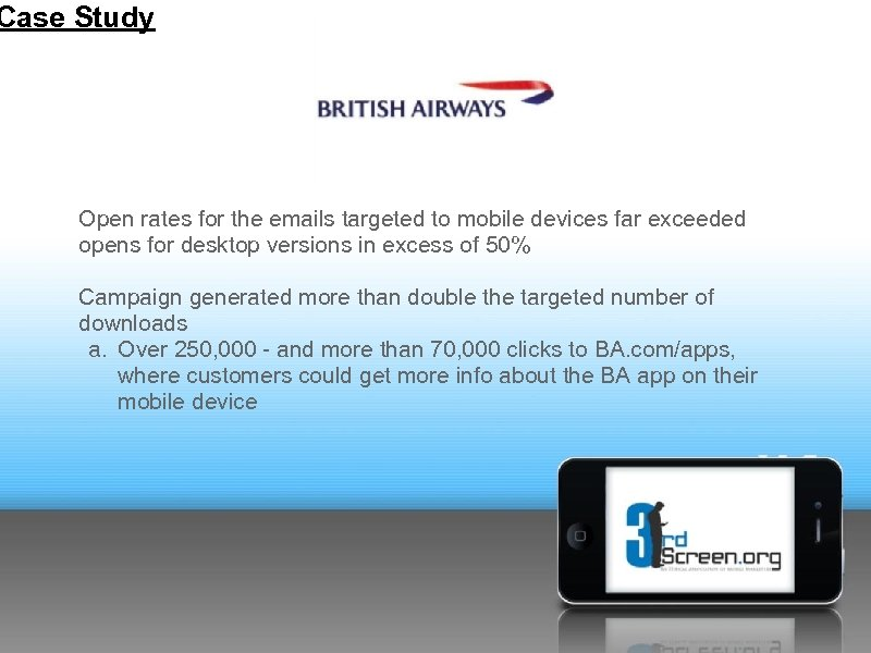 Case Study Open rates for the emails targeted to mobile devices far exceeded opens
