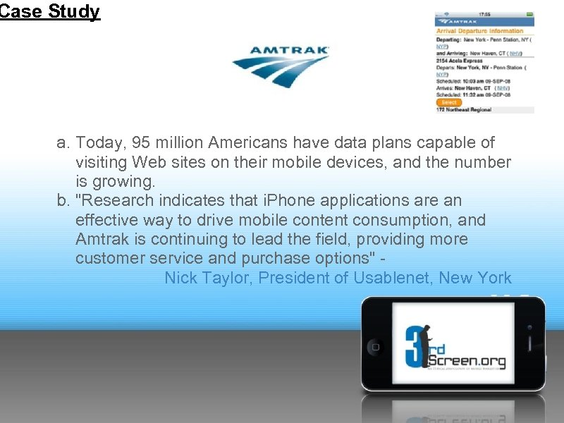 Case Study a. Today, 95 million Americans have data plans capable of visiting Web