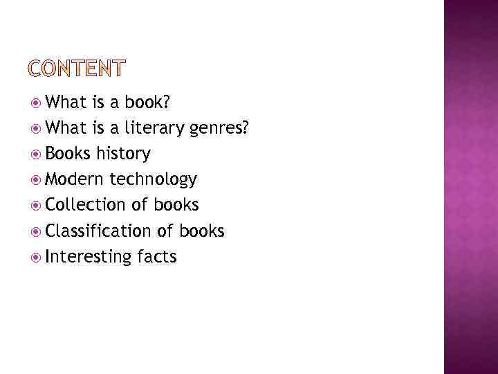 What is a book? What is a literary genres? Books history Modern technology