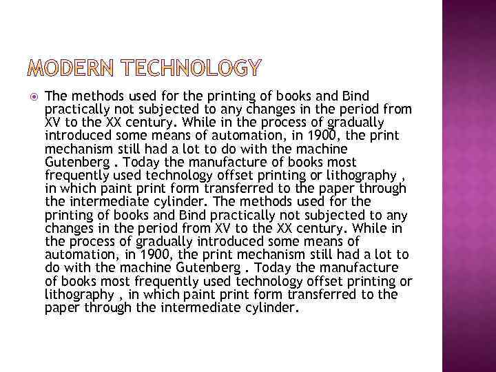 The methods used for the printing of books and Bind practically not subjected
