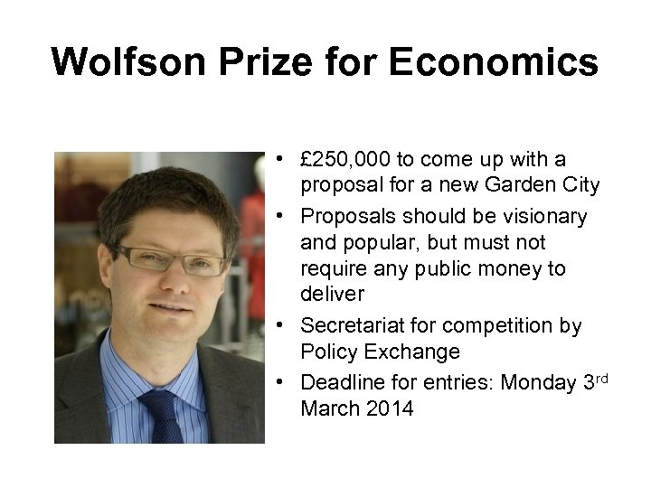 Wolfson Prize for Economics • £ 250, 000 to come up with a proposal