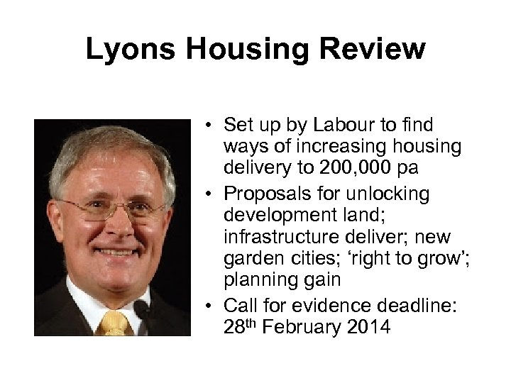 Lyons Housing Review • Set up by Labour to find ways of increasing housing