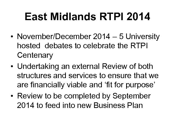 East Midlands RTPI 2014 • November/December 2014 – 5 University hosted debates to celebrate