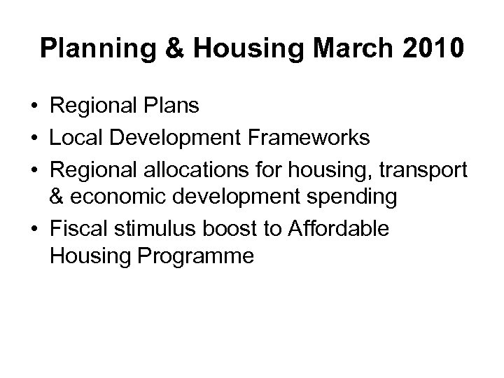 Planning & Housing March 2010 • Regional Plans • Local Development Frameworks • Regional