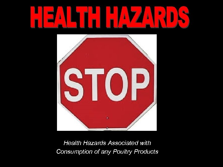 Health Hazards Associated with Consumption of any Poultry Products